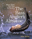 Bass Angler's Almanac: More Than 750 Tips & Tactics