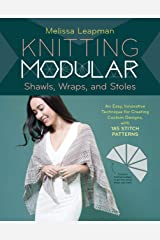 Knitting Modular Shawls, Wraps, and Stoles: An Easy, Innovative Technique for Creating Custom Designs, with 185 Stitch Patterns Hardcover