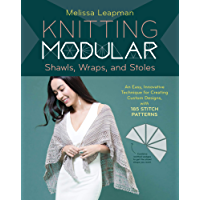 Knitting Modular Shawls, Wraps, and Stoles: An Easy, Innovative Technique for Creating Custom Designs, with 185 Stitch Patterns (English Edition)