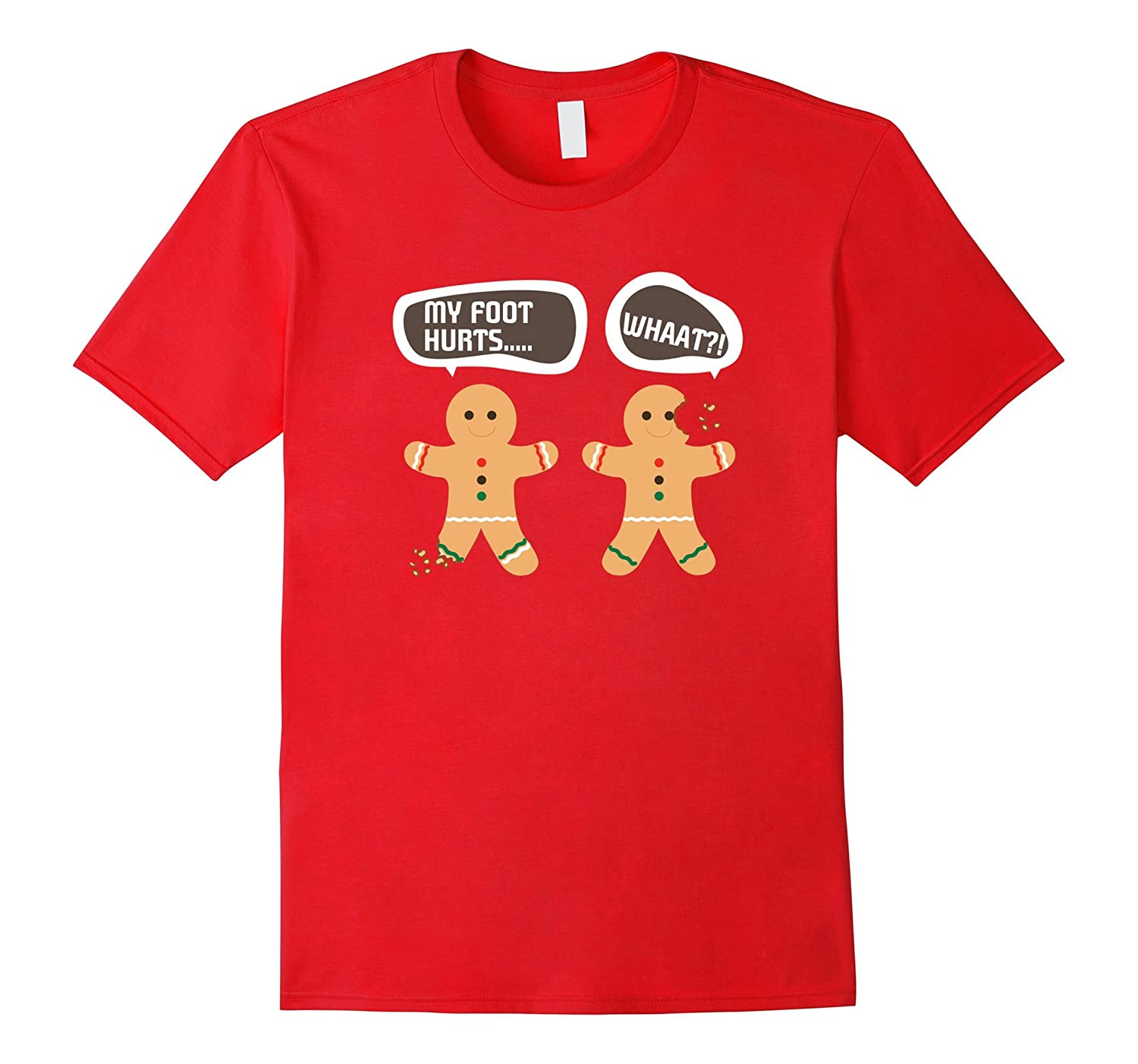 My Foot Hurts What Gingerbread Funny Ugly Christmas T-Shirt-azvn
