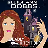 Deadly Intentions: Blackmoore Sisters Cozy Mystery Series Volume 5