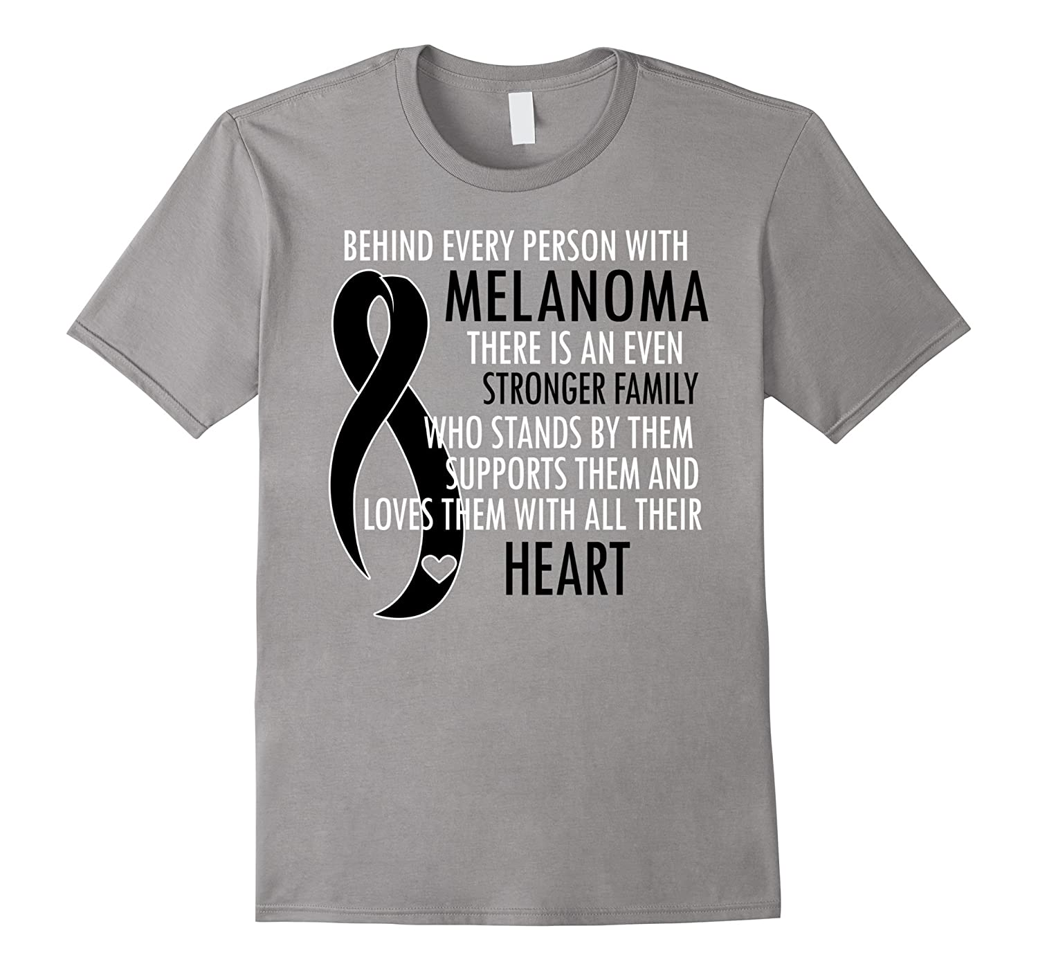 Behind Every Person With Melanoma Shirt-PL