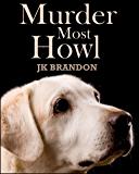 Murder Most Howl (The Howl Series Book 5)