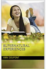 Supernatural Experiences Kindle Edition
