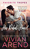 His Rebel Heart: contains Rocky Mountain Rebel / Zack (Favorite Tropes Collection Book 3)