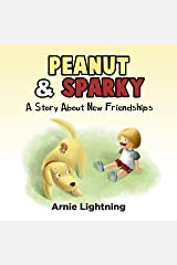 Peanut & Sparky: A Story About New Friendships (Peanut and Sparky Book 1) Kindle Edition