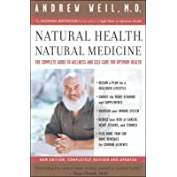 Natural Health, Natural Medicine: The Complete Guide to Wellness and Self-Care for...