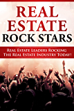 Real Estate Rock Stars: Real Estate Leaders Rocking The Real Estate Industry Today