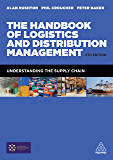 The Handbook of Logistics and Distribution Management: Understanding the Supply Chain