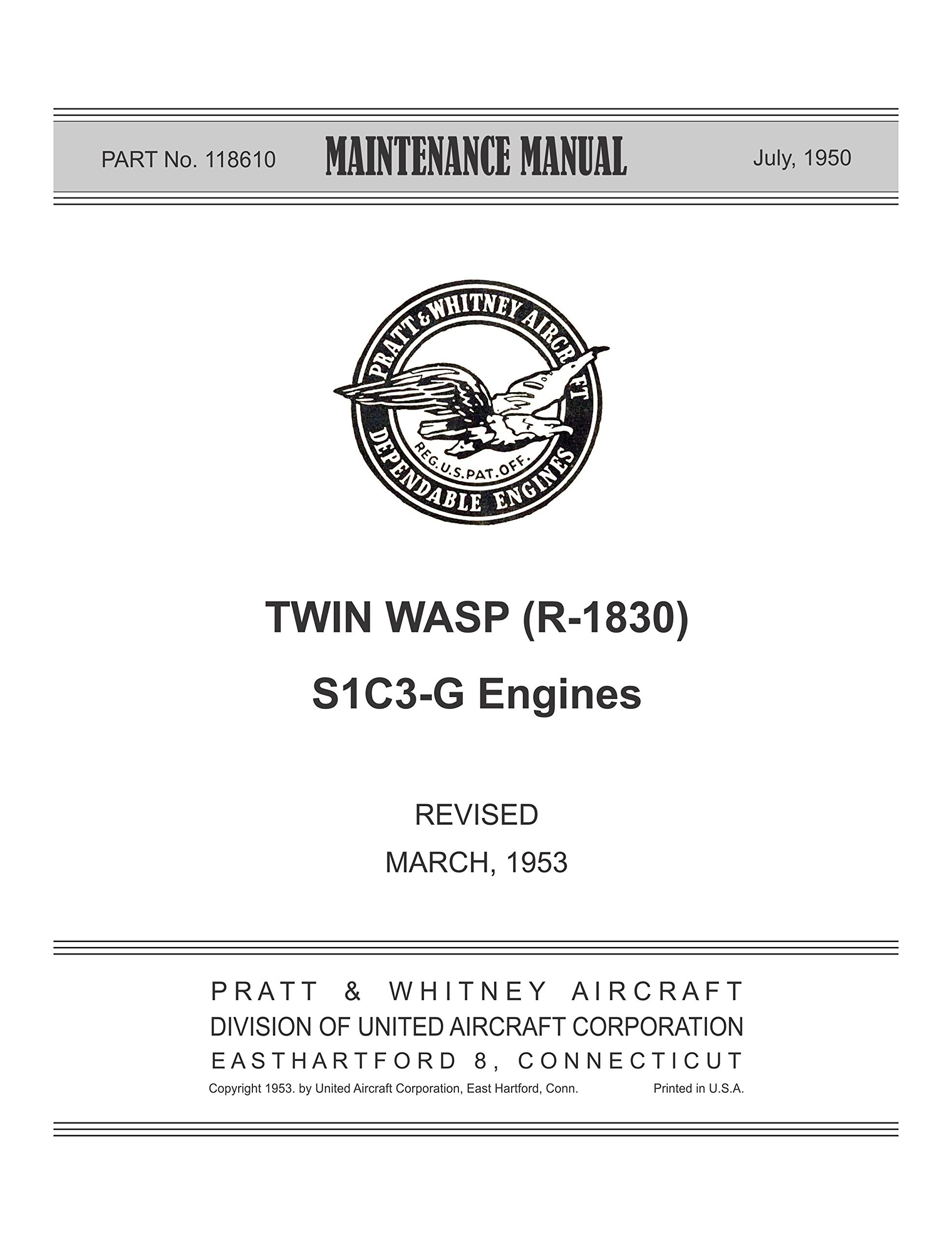 Maintenance Manual Twin Wasp (R-1830) S1C3-G engines Part No 118610 [Loose  Leaf]: Pratt & Whitney Aircraft: Amazon.com: Books