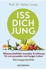 Iss dich jung: Wissenschaftlich erprobte Ernährung für ein gesundes und langes Leben - Die Longevità-Diät (German Edition) Kindle Edition
