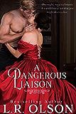 A Dangerous Liaison (The Dangerous Series Book 3)