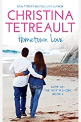 Hometown Love (Love On The North Shore Book 2) Kindle Edition