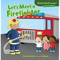 Let's Meet a Firefighter (Cloverleaf Books: Community Helpers)