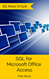 SQL for Microsoft Office Access (SQL Made Simple. Book 1) (English Edition)