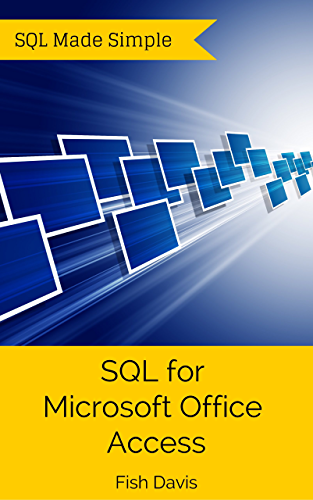 SQL for Microsoft Office Access (SQL Made Simple. Book 1)
