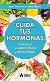 Cuida tus hormonas: Claves para tu salud física y emocional