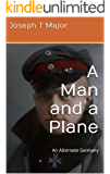 A Man and a Plane: An Alternate Germany