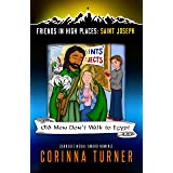Old Men Don't Walk to Egypt (Saint Joseph) (Friends in High Places Book 2)
