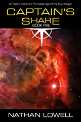 Captain's Share (Trader's Tales from the Golden Age of the Solar Clipper Book 5) Kindle Edition