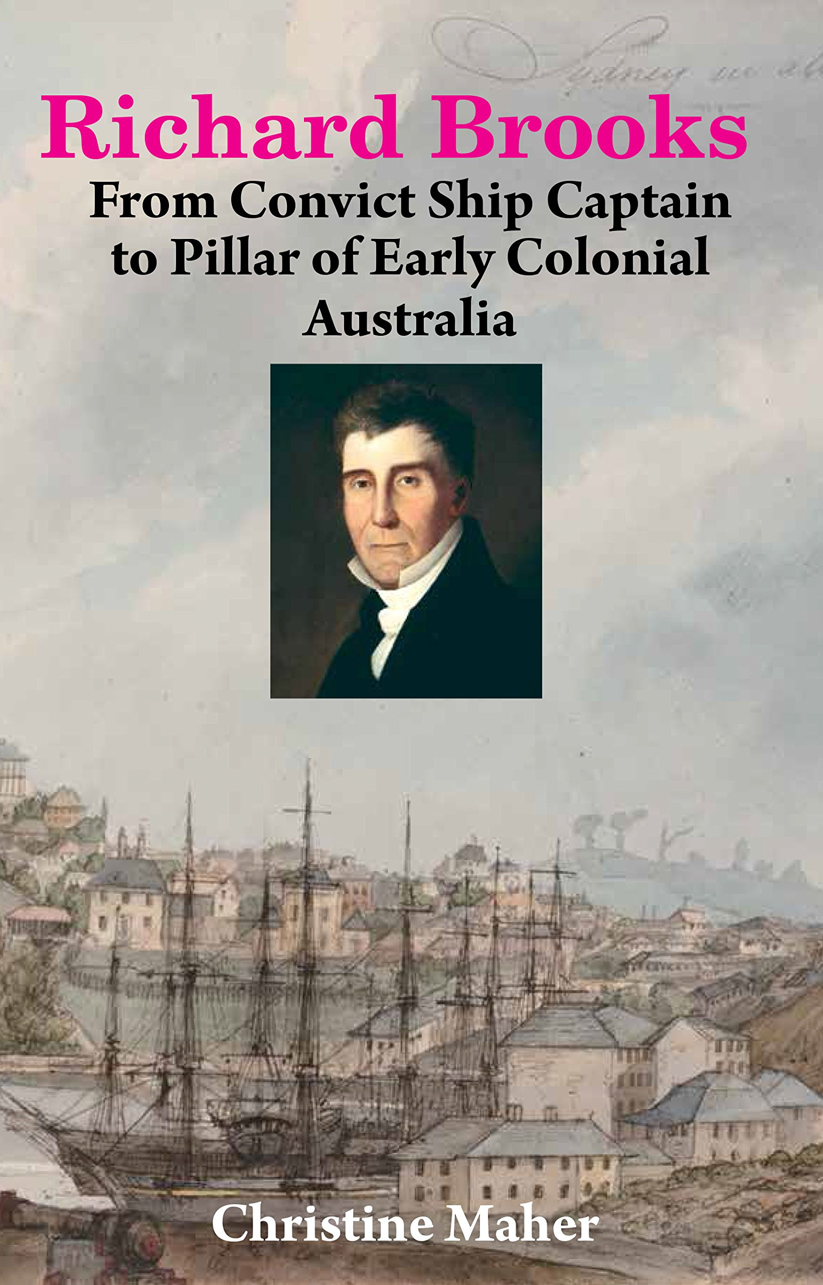 Richard Brooks: From Convict Ship Captain to Pillar of Early