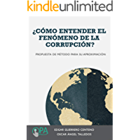 ¿CÓMO ENTENDER EL FENÓMENO DE LA CORRUPCIÓN?: PROPUESTA DE MÉTODO PARA SU APROXIMACIÓN
