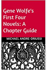 Gene Wolfe's First Four Novels: A Chapter Guide Kindle Edition