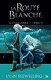 Nightrunner, T5 : La Route blanche
