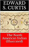 The North American Indian (Illustrated)