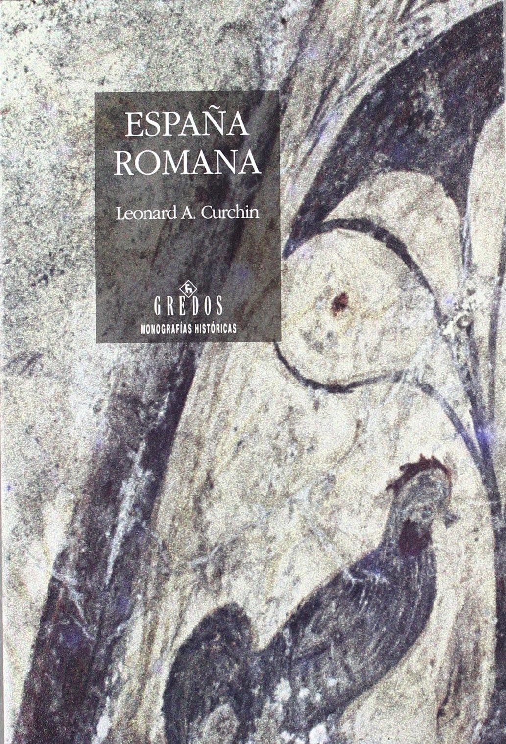 España romana: 010 (VARIOS GREDOS): Amazon.es: Curchin, Leonard A.: Libros