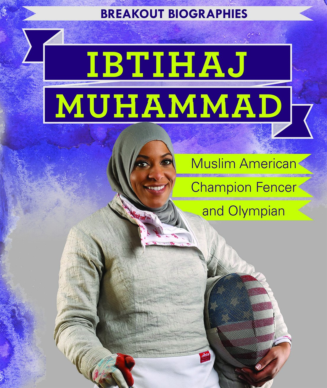 Ibtihaj Muhammad: Muslim American, Champion Fencer, and Olympian (Breakout Biographies) ebook