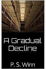 A Gradual Decline Kindle Edition