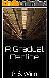 A Gradual Decline