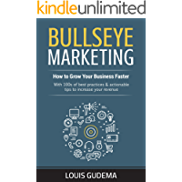 Bullseye Marketing: How to Grow Your Business Faster (English Edition)