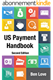 US Payment Handbook: Second Edition (English Edition)