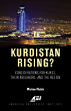 Kurdistan Rising? Considerations for Kurds, Their Neighbors, and the Region