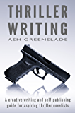 Thriller Writing: A creative writing and self-publishing guide for aspiring thriller novelists (English Edition)