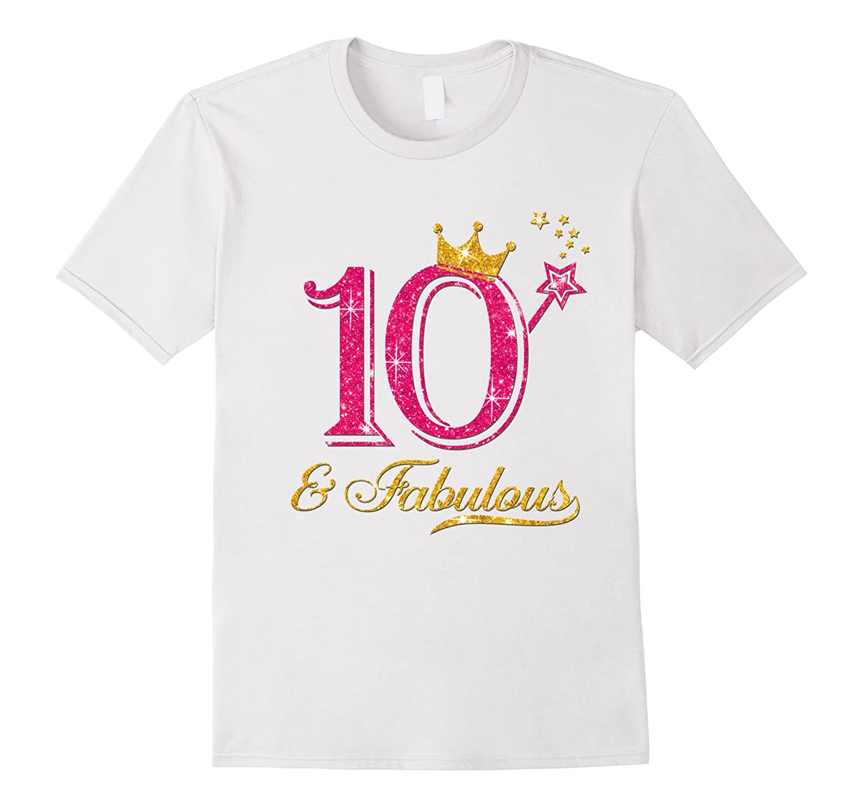 10 and fabulous birthday girl shirt-TH