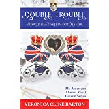 Double Trouble: Showtime at Castlewood Manor (My American Almost-Royal Cousin Series Book 5)
