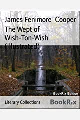 The Wept of Wish-Ton-Wish (Illustrated) Kindle Edition