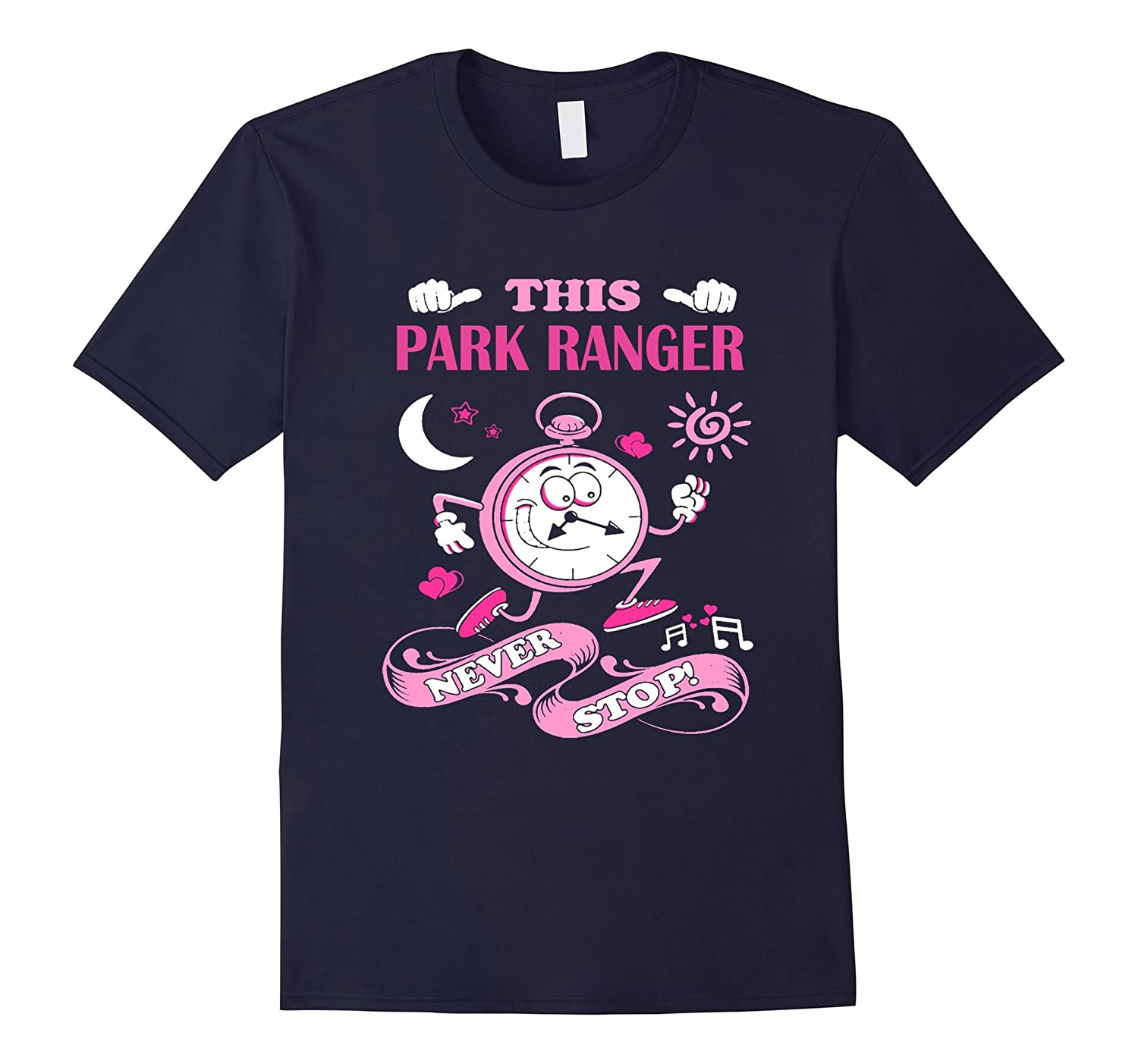 Park-Ranger never stop perfect oclock gifts tshirt-TD