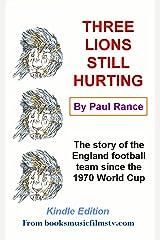 Three Lions Still Hurting Kindle Edition