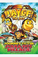 Jayce The Bee: Journey to the Polka-Dot Village Hardcover