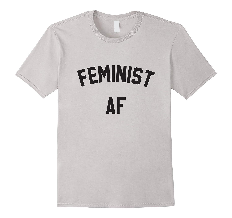 Feminist Feminism AF T-shirt-Teehay
