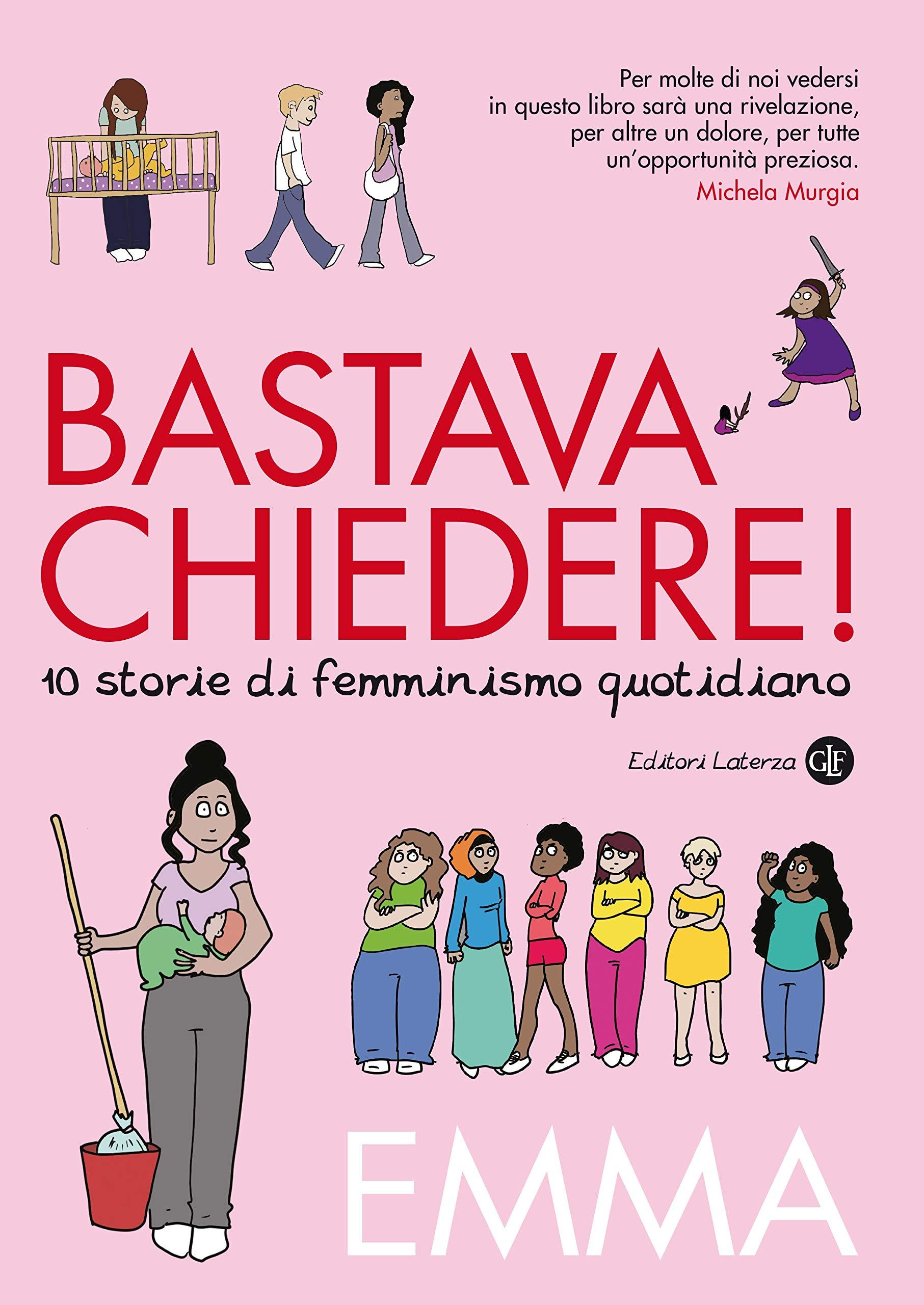 Amazon.fr - Bastava chiedere! 10 storie di femminismo quotidiano - Emma,  Laterza, G. - Livres