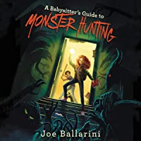 A Babysitter's Guide to Monster Hunting, Book 1