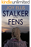 STALKER ON THE FENS a gripping crime thriller full of twists (English Edition)