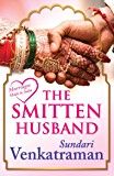 The Smitten Husband (Marriages Made in India)