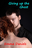 GIVING UP THE GHOST (The Ghost Series Book 2)