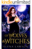 Of Wolves and Witches: A Reverse Harem Academy Romance (Arcane Arts Academy Book 1)